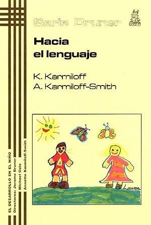 Hacia el lenguaje: Karmiloff, Kyra/Karmiloff-smith, Annette