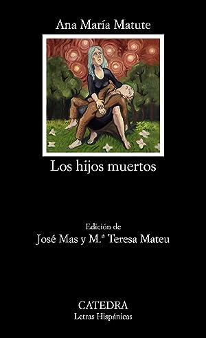 Los hijos muertos: Matute, Ana Mara