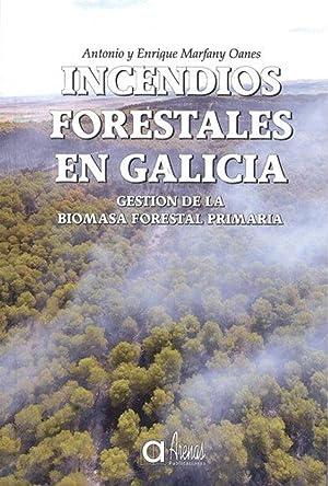 INCENDIOS FORESTALES EN GALICIA Gestion de la: Marfany, Antonio Marfany,