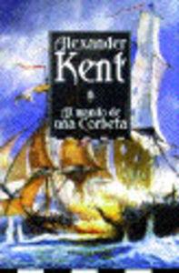 Al Mando de una Corbeta: Alexander Kent