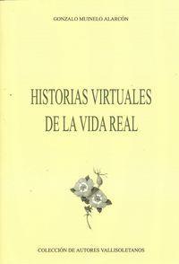 Historias virtuales de la vida real: Muinelo Alarcón, Gonzalo.