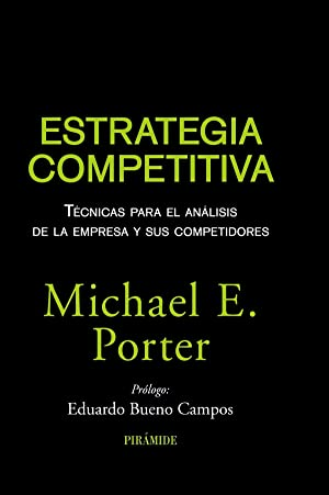 Estrategia competitiva Técnicas para el análisis de: Porter, Michael E.