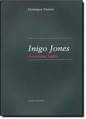Inigo Jones: Classicismo inglEs: Tavares, Domingos