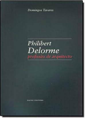 Philibert Delorme: ProfissAo de arquitecto: Tavares, Domingos