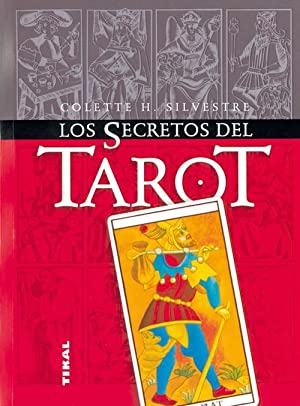 Los secretos del tarot: Silvestre, Colette H.