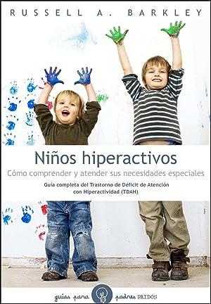 Niños hiperactivos Cómo comprender y atender sus: Russell A. Barkley
