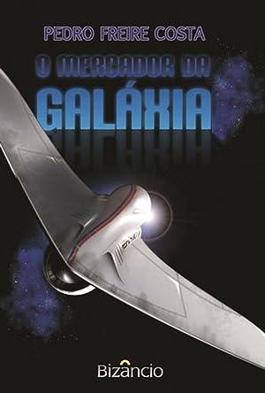 O Mercador da Galáxia: Costa, Pedro Freire