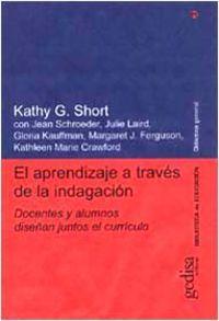 Aprendizaje A Traves De La Indagacion, El: Short, Ferguson, Crawford,