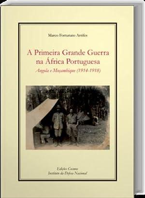 A Primeira Grande Guerra Na África Portuguesa: Fortunato Arrifes, Marco