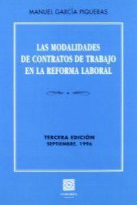 Las modalidades de contratos de trabajo en: García Piqueras, Manuel