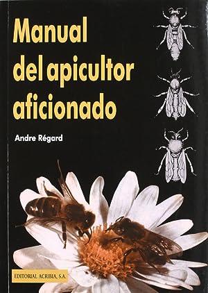 Manual del apicultor aficionado: Régard, A.