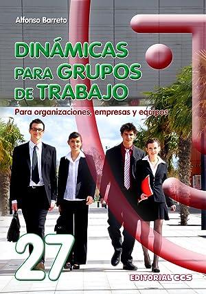 Dinámicas para grupos de trabajo Para organizaciones,: Barreto Nieto, Alfonso
