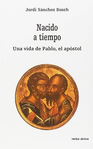 Nacido a tiempo.(Estudios Biblicos): Sanchez Bosch, Jordi
