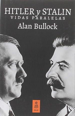Hitler y stalin vidas paralelas: Bulock, Alan