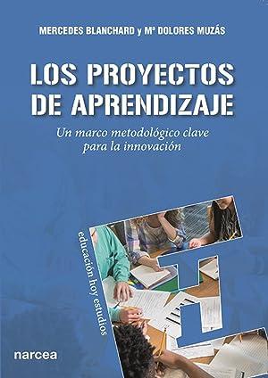 Proyectos de aprendizaje un marco metodológico clave: Blanchard, Mercedes