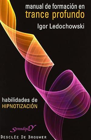 Manual de formación en trance profundo Habilidades: Ledochowski, Igor