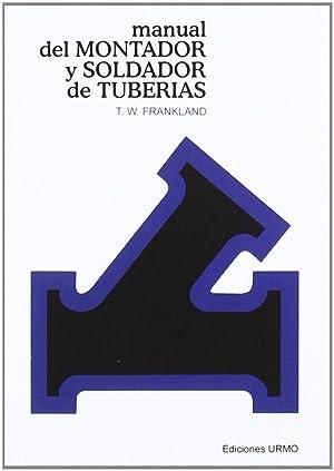 Manual del soldador y montador de tuberias: Frankland, T.