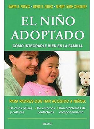 El niño adoptado CÓMO INTEGRARLE BIEN EN: Vv.Aa.