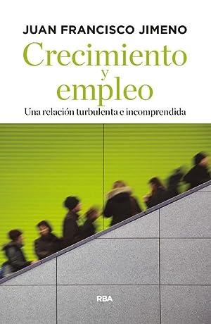 Crecimiento y empleo una relacion turbulenta e: Jimeno, Juan Francisco