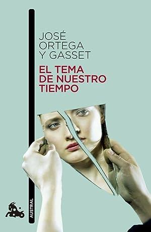 El tema de nuestro tiempo: José Ortega y