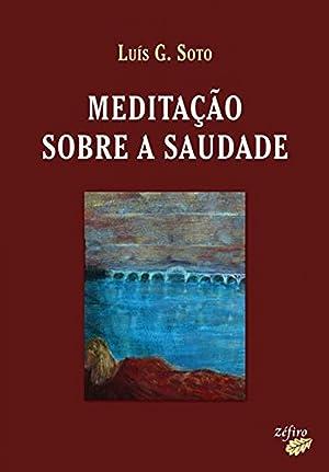 MeditaÇÃo sobre a saudade: Soto, LuÍs G.