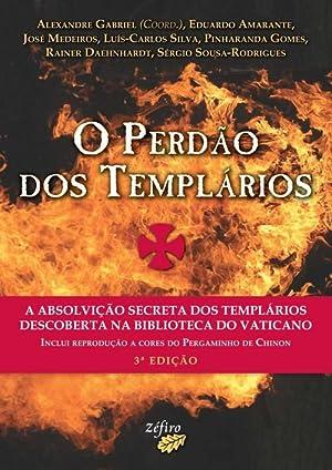 O perdÃo dos templÁrios: Gabriel, Alexandre/Amarante, Eduardo/Medeiros,