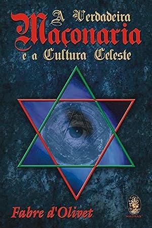 A Verdadeira MaÇonaria e a Cultura Celeste: d'Olivet, Fabre