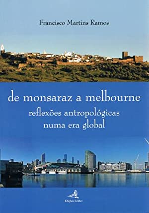 De monsaraz a melbourne - reflexÕes antropolÓgicas: Martins Ramos, Francisco