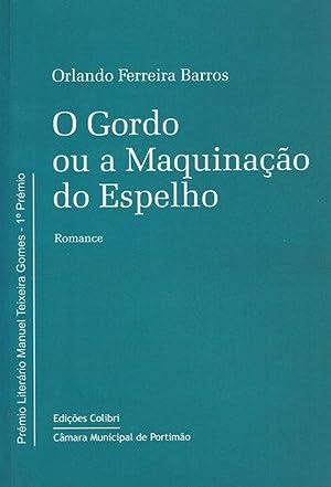 O gordo ou a maquinaÇÃo do espelhoromance.: Ferreira Barros, Orlando