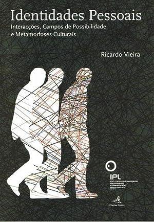 Identidades pessoais - interacÇÕes, campos de possibilidade: Vieira, Ricardo