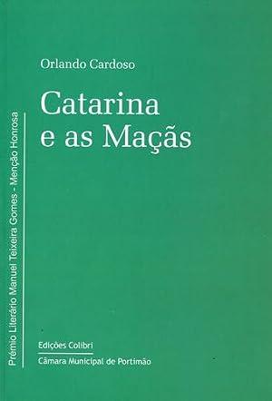 Catarina e as maÇÃs(prÉmio manuel teixeira gomes): Cardoso, Orlando