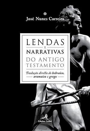 Lendas e narrativas do Antigo Testamento Tradução: Nunes Carreira, José