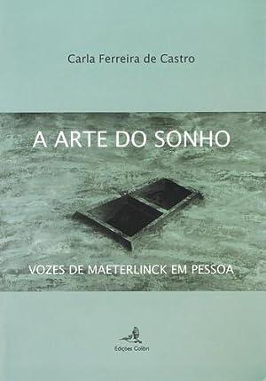 A arte do sonho - vozes de: Ferreira de Castro,