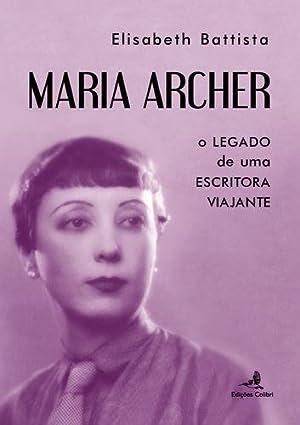 Maria Archer - O legado de uma: Elisabeth Battista