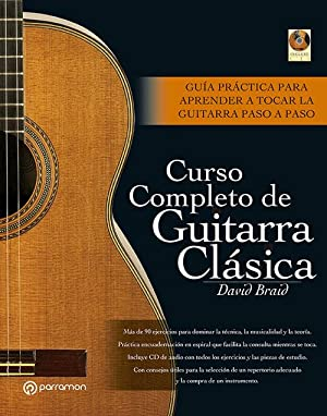 Curso completo de guitarra clásica: Braid, David