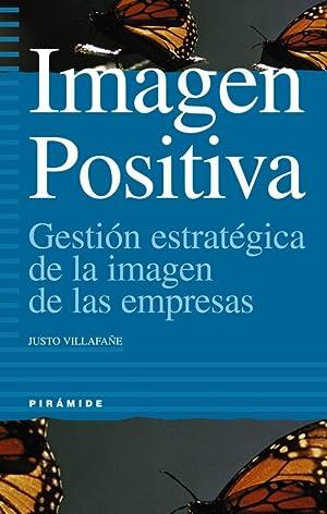 Imagen Positiva Gestión estratégica de la imagen: Villafañe Gallego, Justo