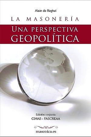 La Masonería. Una perspectiva geopolítica: De Keghel, Alain