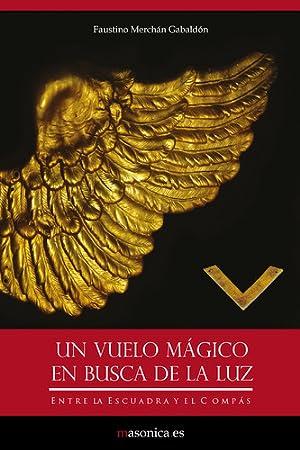 Un vuelo mágico en busca de la: Merchan Gabaldon, Faustino
