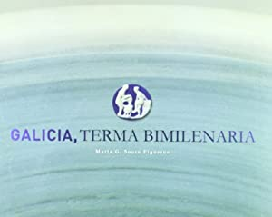 Galicia terma bimilenaria: Souto Figueroa, María