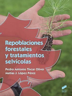 Repoblaciones forestales y tratamientos selvicolas: Vv.Aa.