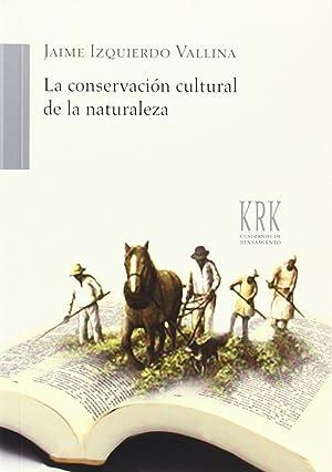 La conservación cultural de la naturaleza: Izquierdo Vallina, Jaime