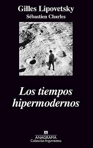 Tiempos hipermodernos, los: Lipovetsky, Gilles
