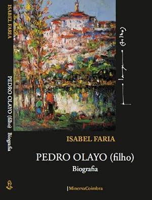 Pedro Olayo (Filho) Biografia: Faria, Isabel