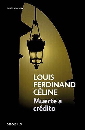 Muerte a crédito: Celine, Louis-ferdinand