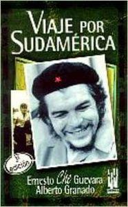 Viaje por Sudamérica: CHE Guevara, Ernesto/Granado,