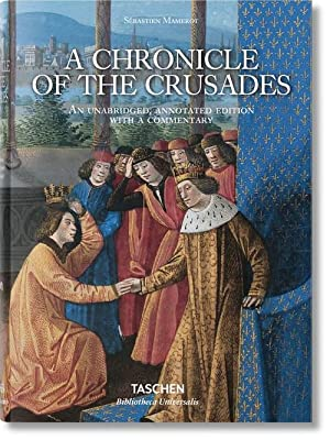 A chronicle of the Crusades: Mamerot, Sebastien