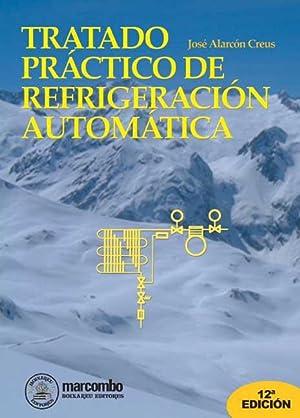 Tratado practico refrigeracion automatica: Aa.Vv.
