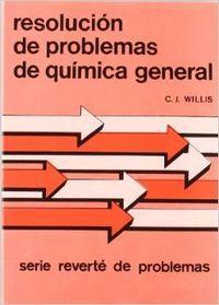 Resolución de problemas de química general: Willis, C. J.