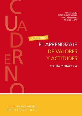 El aprendizaje de valores y actitudes Teoría: Escámez Sánchez, Juan/García