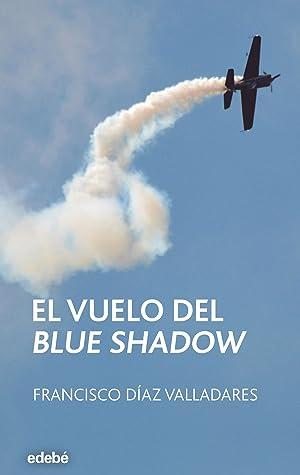 VUELO DEL BLUE SHADOW  EL - PERISCOPIO
